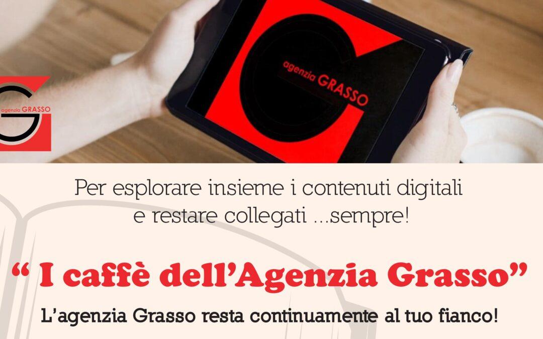 I caffè dell'Agenzia Grasso